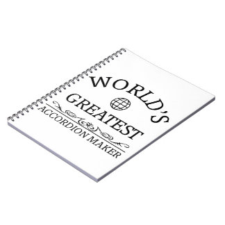 World's greatest accordion maker notebook