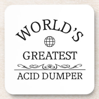 World's greatest acid dumper beverage coaster