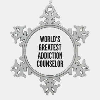 Worlds Greatest Addiction Counselor Snowflake Pewter Christmas Ornament
