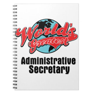 Worlds Greatest Administrative Secretary Spiral Note Book