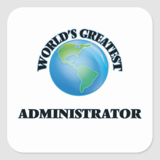 World's Greatest Administrator Square Sticker