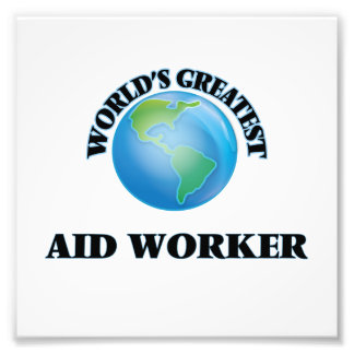 World's Greatest Aid Worker Photo Print