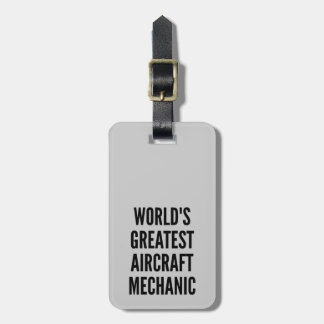 Worlds Greatest Aircraft Mechanic Bag Tag
