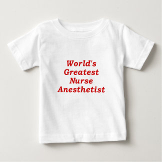 Worlds Greatest Anesthetist Baby T-Shirt