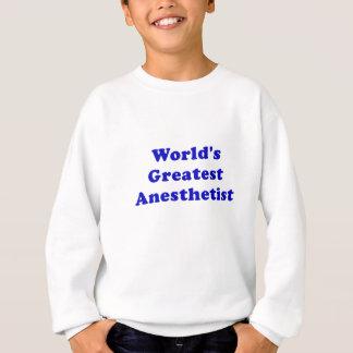 Worlds Greatest Anesthetist Sweatshirt