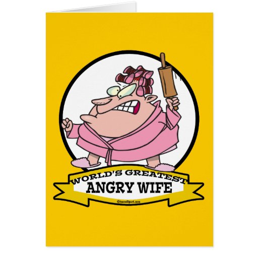 WORLDS GREATEST ANGRY WIFE CARTOON GREETING CARD