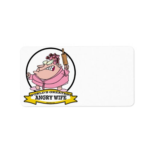 WORLDS GREATEST ANGRY WIFE CARTOON PERSONALIZED ADDRESS LABEL