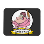 WORLDS GREATEST ANGRY WIFE CARTOON MAGNETS