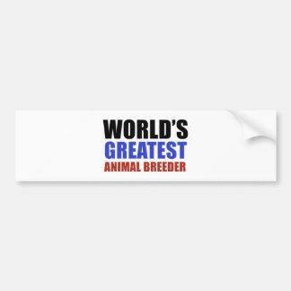 World's greatest Animal Breeder Bumper Sticker
