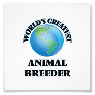 World's Greatest Animal Breeder Art Photo