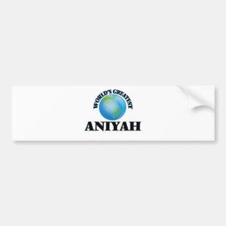 World's Greatest Aniyah Bumper Stickers