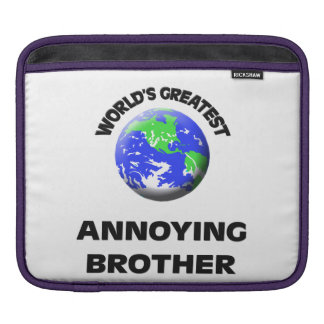 World's Greatest Annoying Brother iPad Sleeve