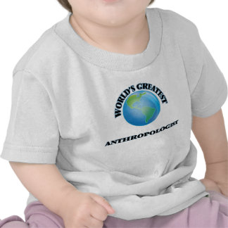 World's Greatest Anthropologist T Shirt