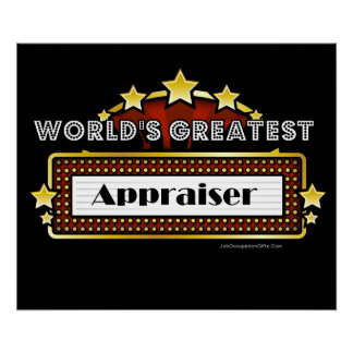 World's Greatest Appraiser Posters