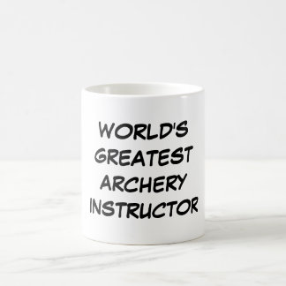 """World's Greatest Archery Instructor""Mug Coffee Mug"