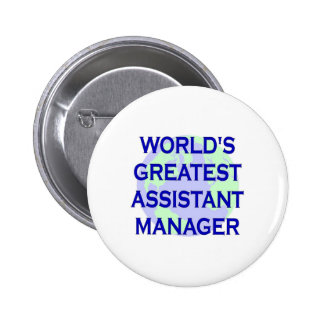 World's Greatest Assistant Manager 2 Inch Round Button