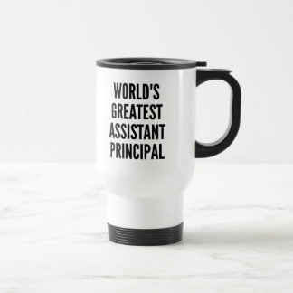 Worlds Greatest Assistant Principal 15 Oz Stainless Steel Travel Mug