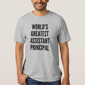Worlds Greatest Assistant Principal Tee Shirts