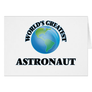 World's Greatest Astronaut Greeting Cards