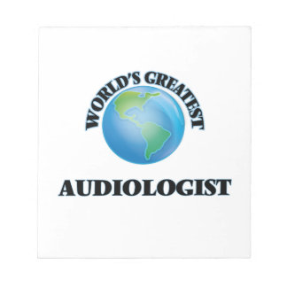 World's Greatest Audiologist Notepad