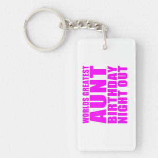 Worlds Greatest Aunt Birthday Night Out Double-Sided Rectangular Acrylic Keychain