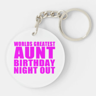 Worlds Greatest Aunt Birthday Night Out Double-Sided Round Acrylic Keychain