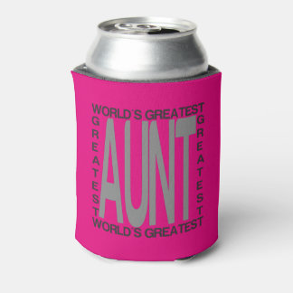 Worlds Greatest Aunt Can Cooler