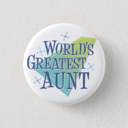 Round Button with World's Greatest Aunt design