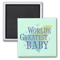 Square Magnet with World's Greatest Baby design