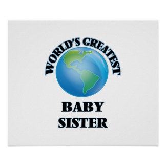 World's Greatest Baby Sister Print