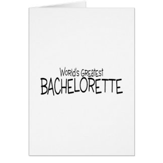 Worlds Greatest Bachelorette Card