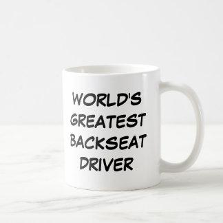"""""""World's Greatest Backseat Driver"""" Mug"""