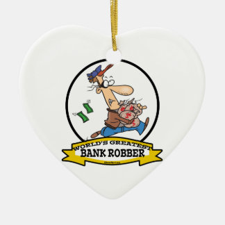 WORLDS GREATEST BANK ROBBER MEN CARTOON CERAMIC ORNAMENT