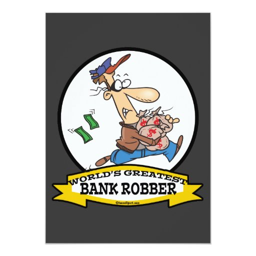 WORLDS GREATEST BANK ROBBER MEN CARTOON 5X7 PAPER INVITATION CARD