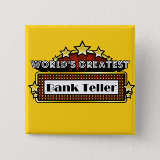 World's Greatest Bank Teller Pinback Button