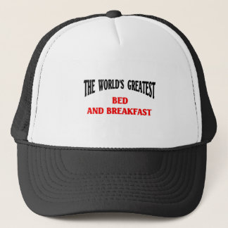 World's Greatest Bed And Breakfast Trucker Hat