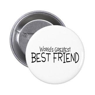 Worlds Greatest Best Friend Pinback Buttons