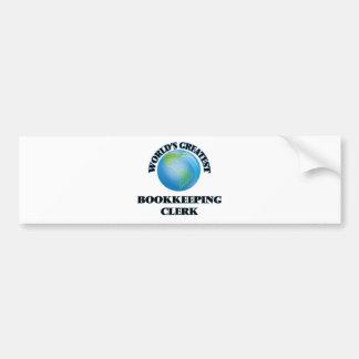World's Greatest Bookkeeping Clerk Bumper Stickers