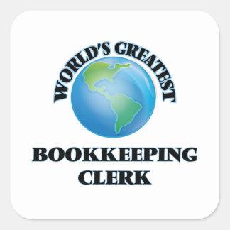 World's Greatest Bookkeeping Clerk Square Sticker