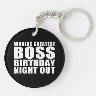 Worlds Greatest Boss Birthday Night Out Keychain