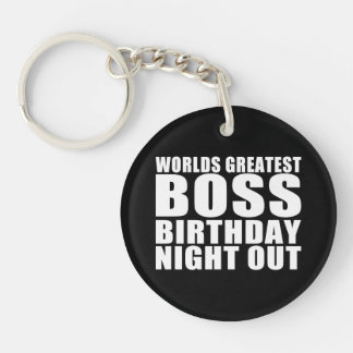 Worlds Greatest Boss Birthday Night Out Key Chain