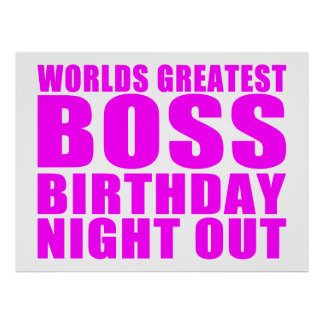 Worlds Greatest Boss Birthday Night Out Poster