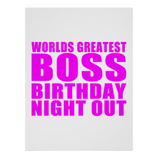 Worlds Greatest Boss Birthday Night Out Posters