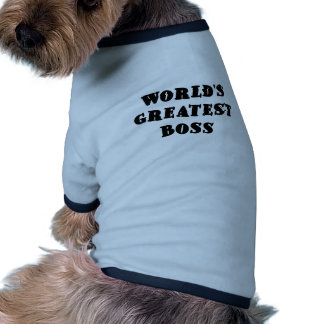 Worlds Greatest Boss Doggie Shirt