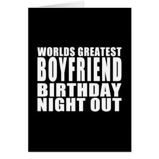 Worlds Greatest Boyfriend Birthday Night Out Cards