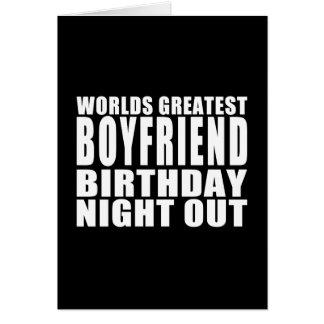 Worlds Greatest Boyfriend Birthday Night Out Greeting Cards