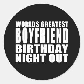 Worlds Greatest Boyfriend Birthday Night Out Classic Round Sticker