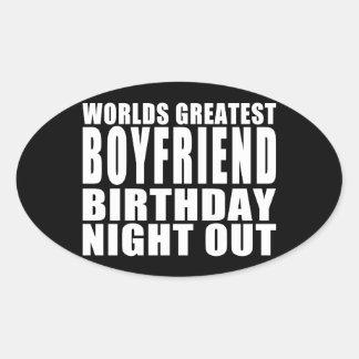 Worlds Greatest Boyfriend Birthday Night Out Oval Sticker