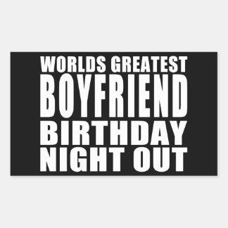 Worlds Greatest Boyfriend Birthday Night Out Rectangular Sticker