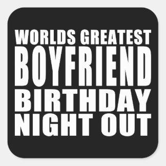 Worlds Greatest Boyfriend Birthday Night Out Square Sticker